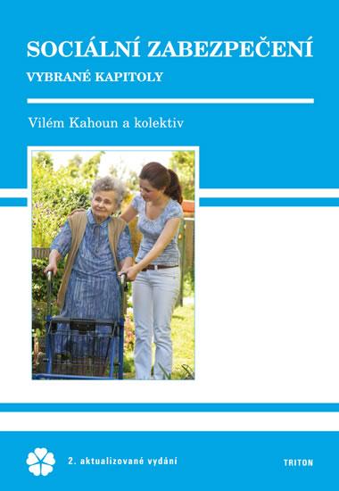 Sociální zabezpečení - Kahoun a kolektiv Vilém - 16,4x23,7