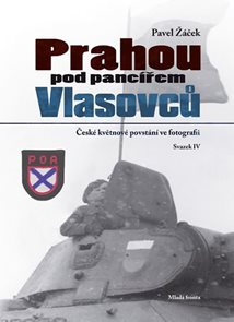 Prahou pod pancířem Vlasovců - České květnové povstání ve fotografii