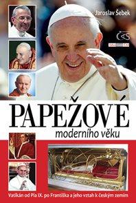 Papežové moderního věku (Vatikán od Pia IX. po Františka a jeho vztah k českým zemím)