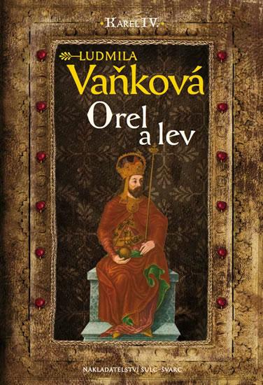 Kronika Karla IV. - Orel a lev - Vaňková Ludmila - 17,8x24,7