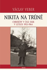 Nikita na trůně - Chruščov v čele SSSR v letech 1953-1964
