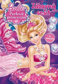 Barbie - Perlová princezna - Zábavný sešit se samolepkami