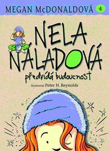 Nela Náladová 4 - Předvídá budoucnost