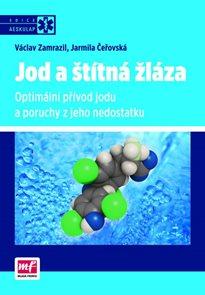 Jod a štítná žláza - Optimální přívod jodu a poruchy z jeho nedostatku