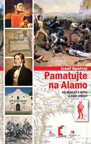 Pamatujte na Alamo - Od reality k mýtu a zase zpátky
