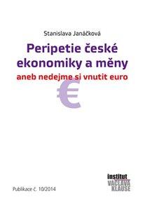 Peripetie české ekonomiky a měny aneb nedejme si vnutit euro