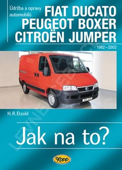 Fiat Ducato / Peugeot Boxer / Citröen Jumper - Jak na to? 25 - Etzold Hans-Rudiger Dr. - 20,6x28,8