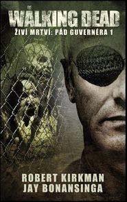 The Walking Dead - Živí mrtví 3 - Pád Guvernéra 1