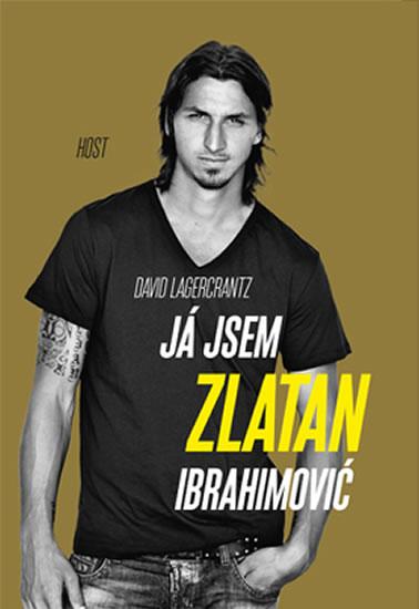 Já jsem Zlatan Ibrahimović - Lagercrantz David, Ibrahimović Zlatan - 15,1x21,3