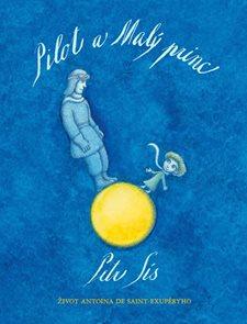 Pilot a Malý princ - Život Antoina de Saint-Exupéryho