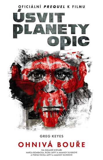 Úsvit planety opic - Ohnivá bouře - Keyes Greg - 14x21