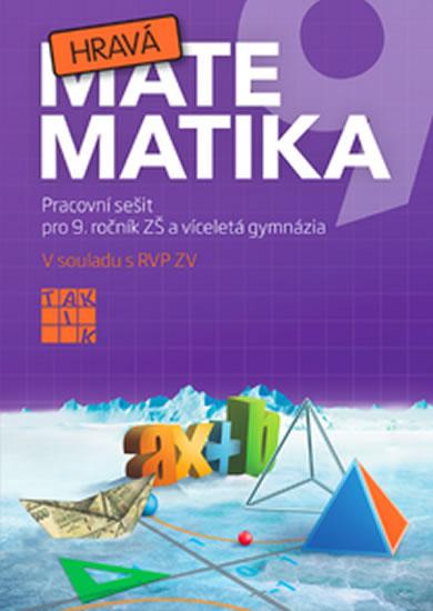 Hravá matematika 9 - PS pro 9. ročník ZŠ a víceletá gymnázia - kolektiv autorů - 21,1x29,7