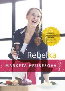 Rebelka - 75 receptů, originální pivní kuchařka nejen pro muže