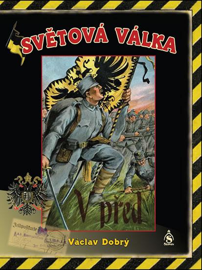 Světová válka - Dobrý Václav - 22,6x30,9