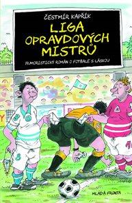 Liga opravdových mistrů - Humoristický román o fotbale s láskou