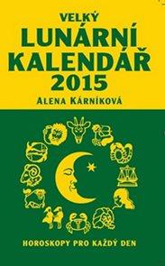 Velký lunární kalendář 2015 aneb Horoskopy pro každý den