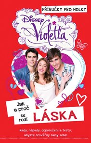 Violetta - Jak a proč se rodí láska