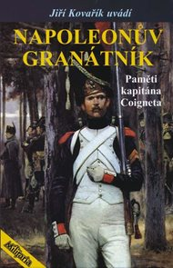 Napoleonův granátník - Paměti kapitána Coigneta