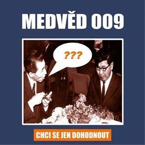 Medvěd 009 - Chci se jen dohodnout - CD