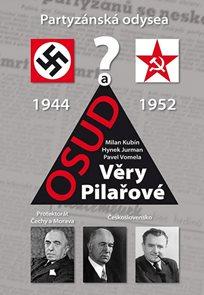 Partyzánská odysea a osud Věry Pilařové