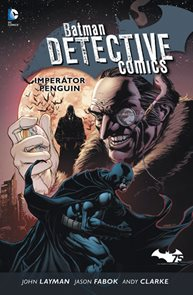 Batman Detective Comics 3 - Imperátor Penguin