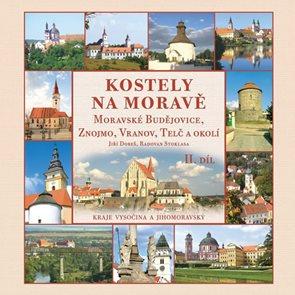 Kostely na Moravě 2. díl (Moravské Budějovice, Znojmo, Vranov, Telč a okolí)