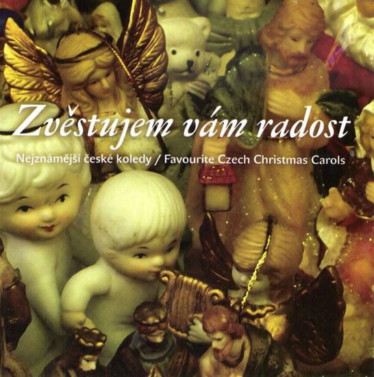 Zvěstujem vám radost - Nejznámější české koledy / Favourite Czech Christmas Carols - CD - neuveden - 12,5x14,2