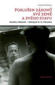Poslušen zákonů své země a svého stavu: Kamill Resler – obhájce K. H. Franka