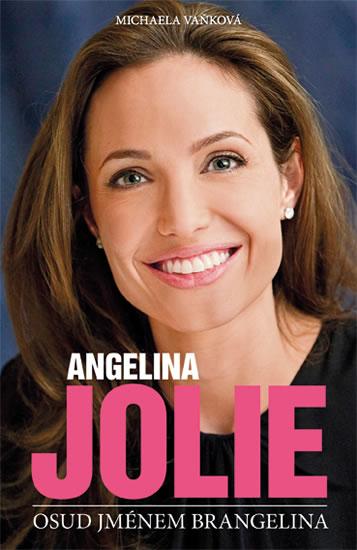 Angelina Jolie - Osud jménem Brangelina - Vaňková Michaela - 13x20