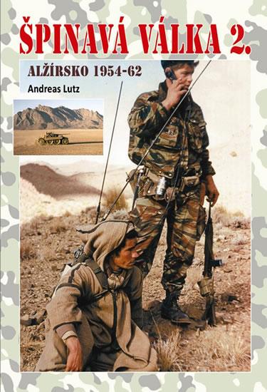 Špinavá válka 2. - Alžírsko 1954-1962 - Lutz Andreas - 14x20,5