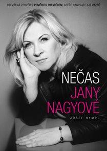 Nečas Jany Nagyové - Otevřená zpověď o poměru s premiérem, aféře Nagygate a o vazbě