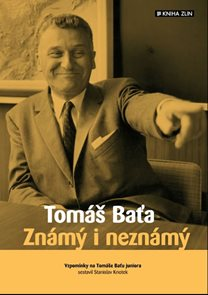 Tomáš Baťa - Známý i neznámý