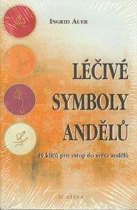 Léčivé symboly andělů - 49 klíčů pro vstup do světa andělů