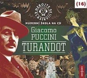Nebojte se klasiky 16 - Giacomo Puccini: Turandot - CD